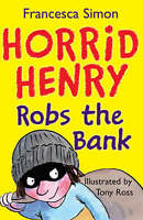 Horrid Henry Robs the Bank: Book 17, Simon, Francesca , Good | Fast Delivery