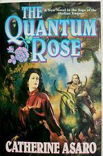 THE QUANTUM ROSE- CATHERINE ASARO- NEBULA WINNER- 1ST EDITION - 2000 - VERY FINE