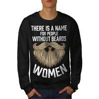 Wellcoda Without Beard Women Mens Sweatshirt, Funny Casual Pullover Jumper