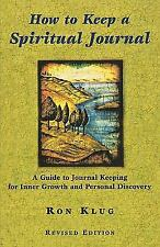How to Keep a Spiritual Journal : A Guide to Journal Keeping for Inner Growth...