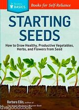 Starting Seeds Storey Basics Book For Self Reliance Vegetables Herbs Flowers New
