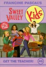 Get the Teacher! (Sweet Valley Kids) by Pascal, Francine, Good Book