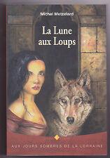La lune aux loups Michel METZELARD Aux jours sombres de la Lorraine