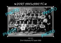 SANFL 6 X 4 HISTORIC PHOTO OF THE PORT ADELAIDE FC TEAM 1889