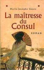 Livre la maîtresse du consul  Marie- .Josèphe Guers 1998 Albin Michel book