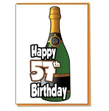 Champagne Bottle 57th Birthday Card - Ladies Mens Daughter Son Friend Adult