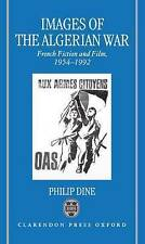 Images of the Algerian War: French Fiction and Film, 1954-1992 by Philip Dine