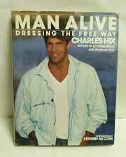 1984 MAN ALIVE: DRESSING THE FREE WAY CHARLES HIX STEPHEN AU COIN HARDCOVER