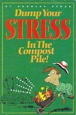 Dump Your Stress in the Compost Pile: Stress Reduc