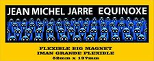JEAN MICHEL JARRE EQUINOXE FLEXIBLE BIG MAGNET IMAN GRANDE A0063