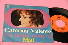"""CATERINA VALENTE 7"""" UN UOMO COME TE 1°ST ORIG ITALIA 1968 NM !!!!!!!!!!!!!!!!!!!"""