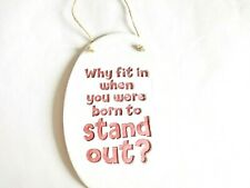 Born To Stand Out Quote Wall Plaque Sign Home Decor Inspirational Positive Gift