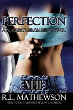 Perfection: A Neighbor From Hell: By R.L. Mathewson