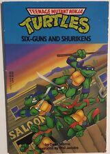 TEENAGE MUTANT NINJA TURTLES Six-Guns & Shurikens (1990) Yearling illust. SC 1st