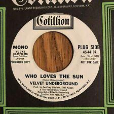 VELVET UNDERGROUND - WHO LOVES THE SUN, COTILLION 45-44107, WLP 45 RPM, RARE !