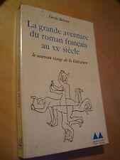 Zeltner La grande aventure du roman français au XXe siècle Sartre Butor...