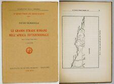 Romanelli LE GRANDI STRADE ROMANE NELL'AFRICA SETTENTRIONALE 1938 Quaderni Imper