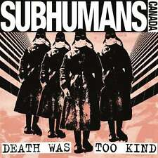 SUBHUMANMS - Death was too kind CD NEU! > kanada punk klassiker dead kennedys