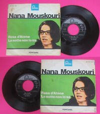 LP 45 7'' NANA MOUSKOURI Rosa d'atene La notte non lo sa italy no cd mc dvd vhs