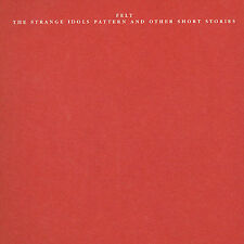 The Strange Idols Pattern and Other Short Stories Felt CD Aug-2003 Cherry Red