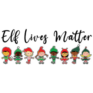 Elf Lives Matter Holiday  Tshirt   Sizes/Colors