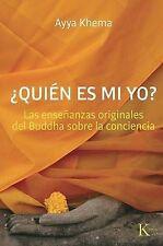 ¿Quién es mi yo?: Las enseñanzas originales del Buddha sobre la conciencia (Span