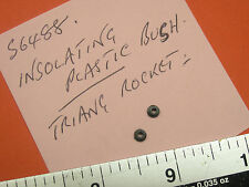 00 HORNBY/TRIANG SPARES S6488 PLASTIC INSOLATING BUSH TRIANG ROCKET 2 OFF