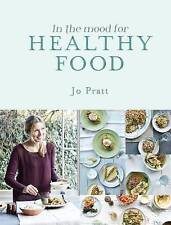 In the Mood for Healthy Food: Recipes for The Whole Family, Jo Pratt, Very Good