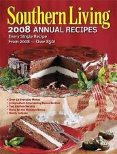 NEW!! Annual Recipes: Southern Living 2008 Annual Recipes : Every Single Recipe