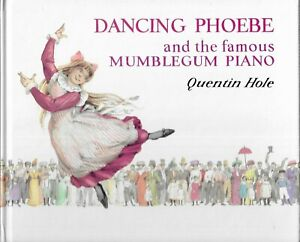 DANCING PHOEBE AND THE FAMOUS MUMBLEGUM PIANO BY QUENTIN HOLE – RARE VINTAGE