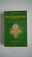 Bach-Blütentherapie - Theorie und Praxis - Mechthild Scheffer - (K98)