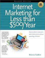Internet Marketing for Less Than $500 Year: How to Attract Customers and Clients