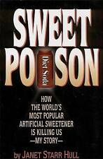 Sweet Poison: How the World's Most Popular Artificial Sweetener Is Killing Us —