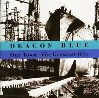 Deacon Blue - Our Town - The Greatest Hits (NEW CD)