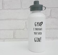 funny water bottle 'gym? I thought you said gin' aluminium exercise bottle cup