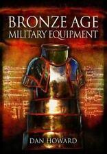 Bronze Age Military Equipment, Howard, Dan