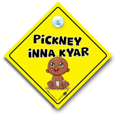 Pickney Inna Kyar Sign, Baby on Board Sign, Black Baby Suction Cup Sign