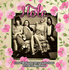 HOLE - Live Through This Is Radio Hole 9th December 1994. New CD + sealed