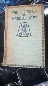 Vintage Hardback The Big Book Of Needlecraft Edited by Annie S. Patterson
