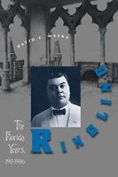 Ringling: The Florida Years, 1911-1936 by Weeks, David C.