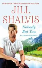Nobody But You: By Shalvis, Jill