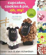 CUPCAKES, COOKIES & PIE, OH MY! KAREN TACK & ALAN RICHARDSON SOFTCOVER COOKBOOK