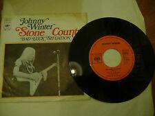 "JOHNNY WINTER""STONE COUNTRY-disco 45 giri CBS Ger 1974"""