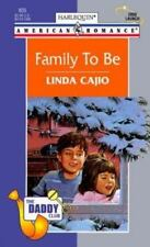 Harlequin American Romance: Family to Be Bk. 805 by Linda Cajio (1999, Paperback