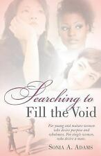 Searching to Fill the Void by Sonia Adams (2005, Paperback)