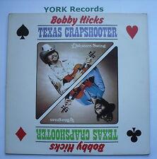 BOBBY HICKS - Texas Crapshooter - Excellent Condition LP Record County 772