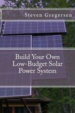 Build Your Own Low-Budget Solar Power System - FREE Shipping USA seller
