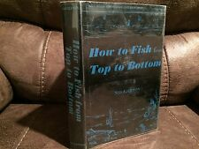How to Fish From Top to Bottom by Sid Gordon, Stackpole/Telegraph Press, 1963
