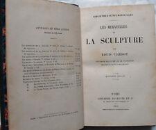 LOUIS VIARDOT LES MERVEILLES DE LA SCULPTURE 1886 HACHETTE RELIE ANTIQUE MODERNE
