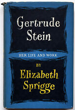 Gertrude Stein Her Life and Work by Elizabeth Sprigge; Hamilton, London, 1957